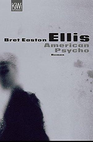 American Psycho: Roman: Ellis, Bret Easton