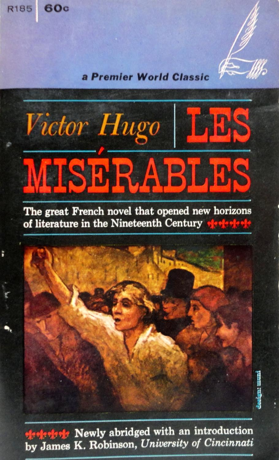 an analysis of the character victor hugo in les miserables Les miserables literary analysis objective: to compose a thesis statement concerning victor hugo's novel les miserables and construct supports for.
