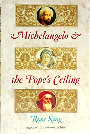 Michelangelo & the Pope's Ceiling: King, Ross