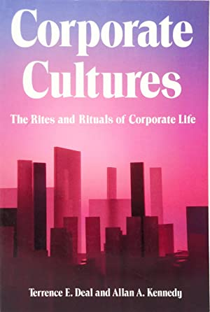 Corporate Cultures: The Rites and Rituals of Corporate Life