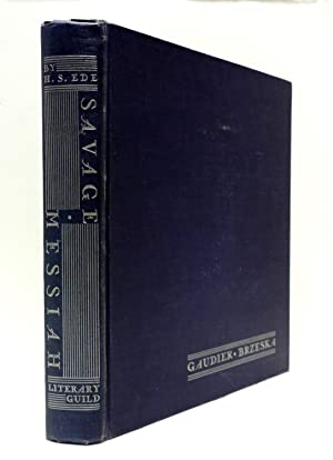 Savage Messiah: Gaudier-Brzeska: Ede, H.S.