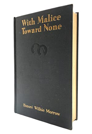 With Malice Toward None: Morrow, Honore Willsie