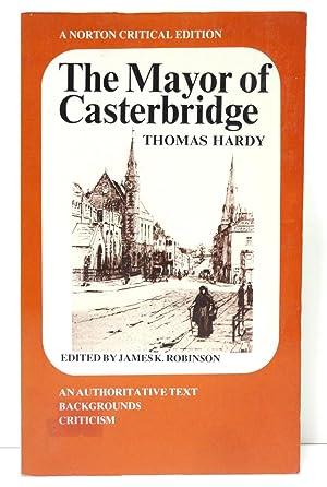The Mayor of Casterbridge: An Authoritative Text,: Hardy, Thomas