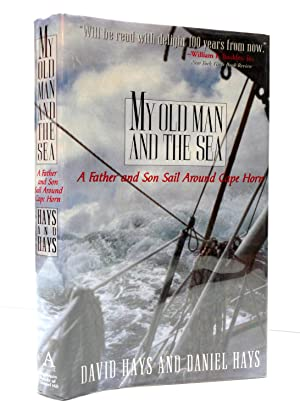 My Old Man and the Sea: A Father and Son Sail Around Cape Horn
