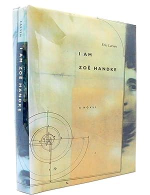 I Am Zoe Handke: A Novel: Larsen, Eric