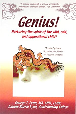 Genius! : Nurturing the Spirit of the Wild, Odd, and Oppositional Child