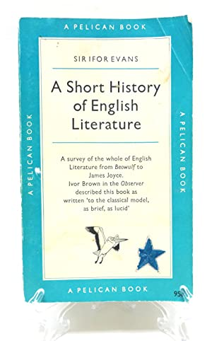 A Short History of English Literature: Evans, Sir Ifor
