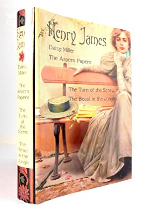 Daisy Miller, The Aspern Papers, The Turn: James, Henry