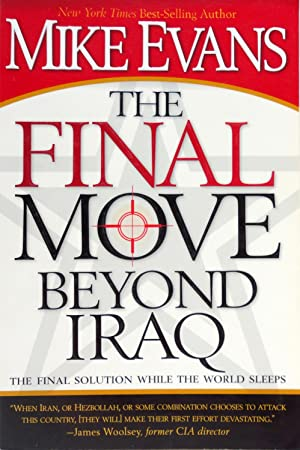 The Final Move Beyond Iraq: The Final Solution While the World Sleeps: Evans, Mike