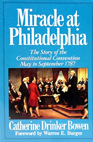 Miracle at Philadelphia: The Story of the: Bowen, Catherine Drinker