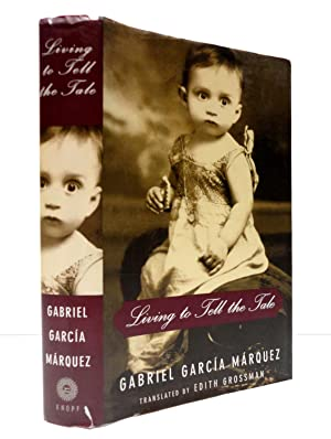Living To Tell The Tale: Garcia Marquez, Gabriel