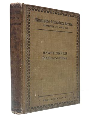 Tanglewood Tales: for Girls and Boys Being: Hawthorne, Nathaniel