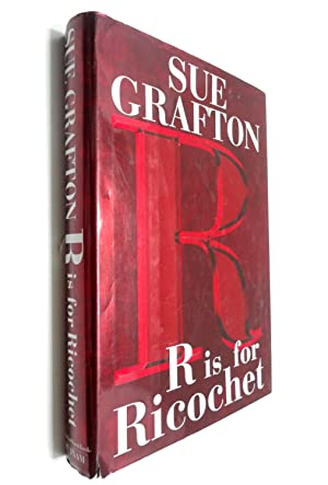 R Is for Ricochet (Kinsey Millhone Mysteries)