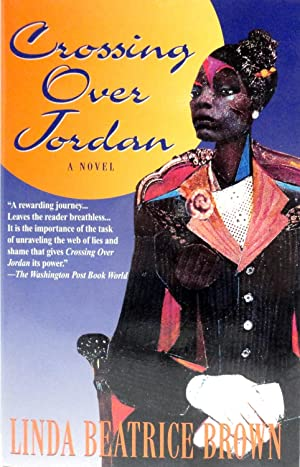 Crossing Over Jordan: A Novel: Brown, Linda Beatrice