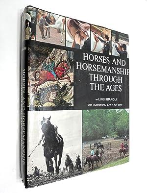 Horses and Horsemanship Through The Ages: Gianoli, Luigi (Translated
