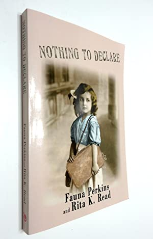 Nothing to Declare: Perkins, Fauna and Read, Rita K.