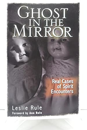 Ghost in the Mirror: Real Cases of: Rule, Leslie