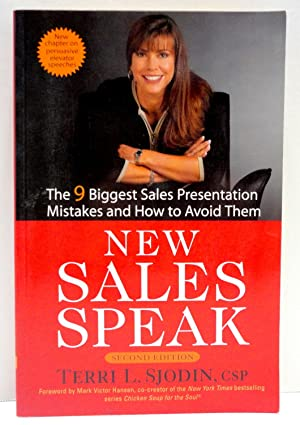 New Sales Speak: The 9 Biggest Sales Presentation Mistakes and How To Avoid Them - Second Edition