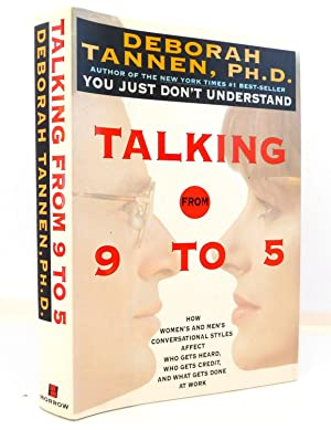Talking from 9 to 5: How Women's and Men's Conversational Styles Affect Who Gets Heard, Who Gets ...