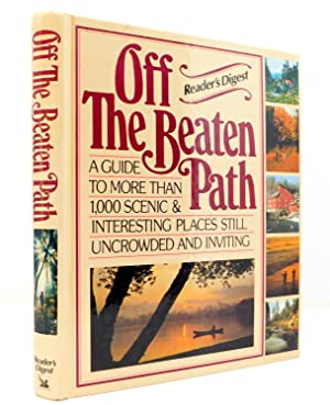 Off the Beaten Path: A Guide to More Than 1,000 Scenic and Interesting Places Still Uncrowded and...
