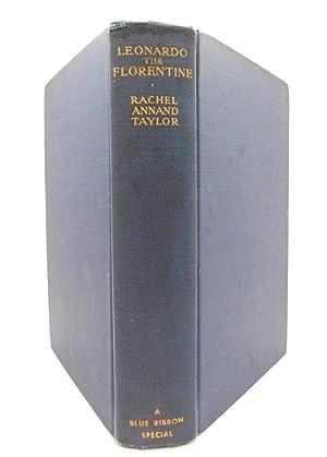 Leonardo The Florentine: A Study In Personality: Taylor, Rachel Annand