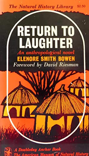 Return to Laughter: An Anthropological Novel (The Natural History Library), Bowen, Elenore Smith