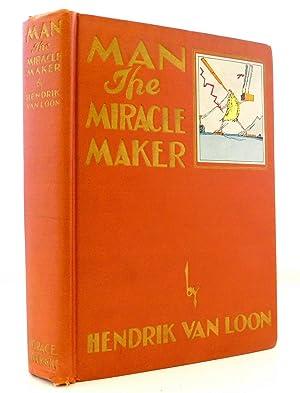 Man the Miracle Maker: Van Loon, Hendrik