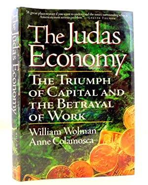 The Judas Economy: The Triumph of Captial and the Betrayal of Work