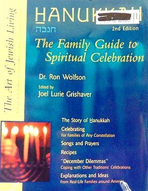 Hanukkah: The Family Guide to Spiritual Celebration: Wolfson, Ron; Grishaver,