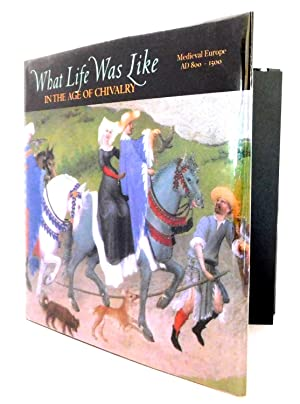 What Life Was Like: In the Age of Chivalry Medieval Europe Ad 800-1500