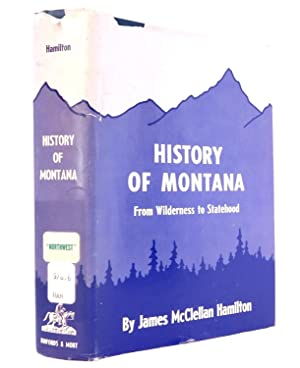 History of Montana: From Wilderness to Statehood