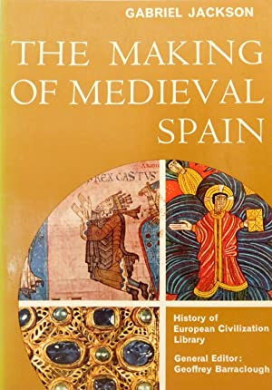 The Making of Medieval Spain (History of European Civilization library)
