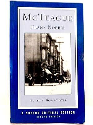 McTeague (Second Edition) (Norton Critical Editions): NORRIS, FRANK