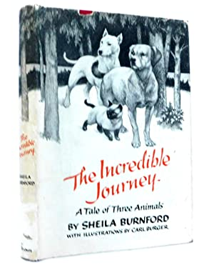 The Incredible Journey: A Tale of Three: Burnford, Sheila