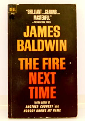 the fire next time by james My dungeon shook summary in this brief letter, addressed to his fifteen-year-old nephew, baldwin announces his aspirations for james, named after baldwin himself, which includes the exhortation that he must live his life so as to survive marking the occasion of the 100th anniversary of.