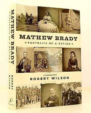 Mathew Brady: Portraits of a Nation: Wilson, Robert A.