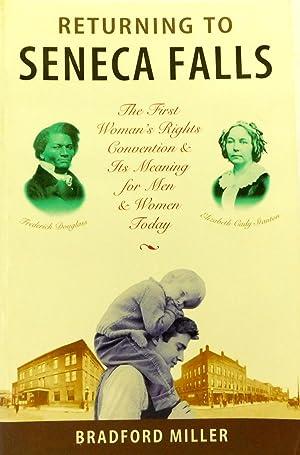 Returning to Seneca Falls: The First Women's: Miller, Bradford