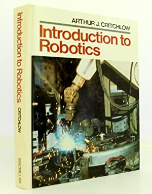 Introduction to Robotics: Critchlow, Arthur J.