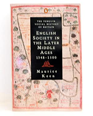 English Society in the Later Middle Ages 1348-1500 (The Penguin Social History of Britain)