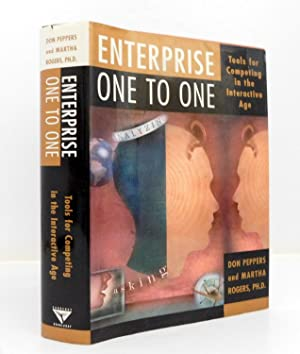 Enterprise One to One: Tools for Competing in the Interactive Age