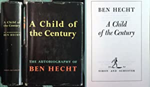 A Child of the Century: The Autobiography of Ben Hecht