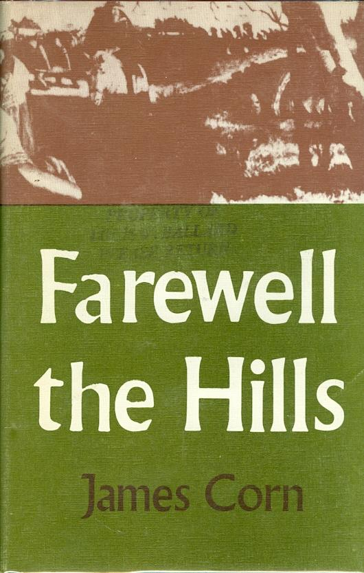 Farewell the Hills Corn , James Near Fine Hardcover Both book and jacket exhibit only light wear. The front of the dustjacket has the stamp of former owner, Louis W. Ballard. Ballard was a Cherokee musi
