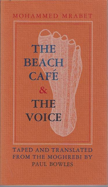 The Beach Cafe Voice Mrabet Mohammed Trans Paul Bowles