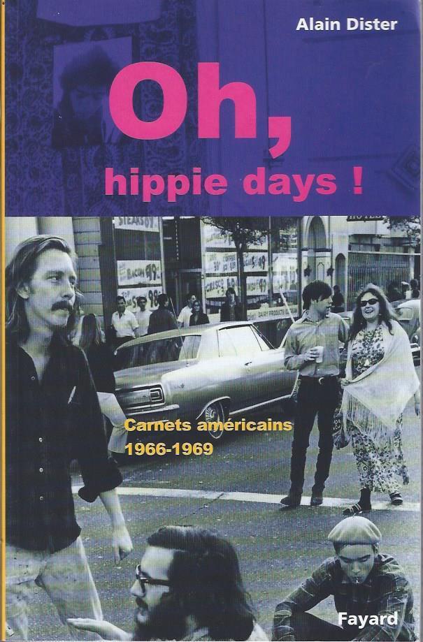 Oh_hippie_days_Carnets_americains_19661969_Dister_Alain_Bon_Couverture_rigide
