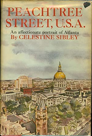 Peachtree Street, U. S. A. : An Affectionate Portrait of Atlanta: Sibley, Celestine