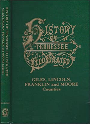 History of Tennessee, Illustrated : Giles, Lincoln, Franklin and Moore Counties: Lucas, Rev. S. ...