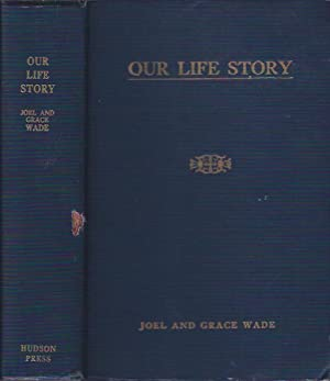 Our Life Story: Wade, Joel and Grace