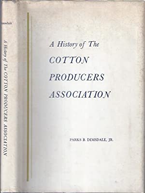 A History of the Cotton Producers Association: Dimsdale, Parks B.