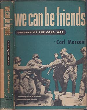 We Can be Friends : Origins of the Cold War: Marzani, Carl
