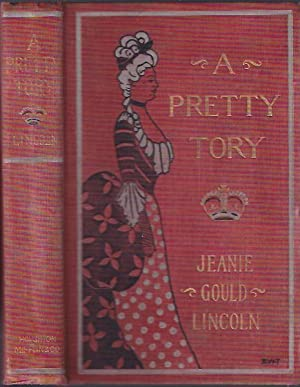 A Pretty Tory: Lincoln, Jeanie Gould